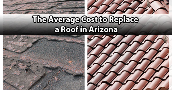 The Average Cost to Replace a Roof in Arizona