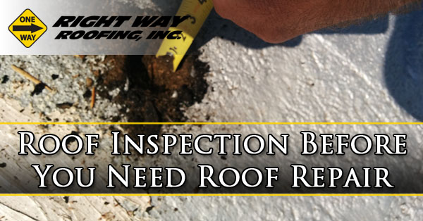 Roof Inspection Before You Need Roof Repair Right Way