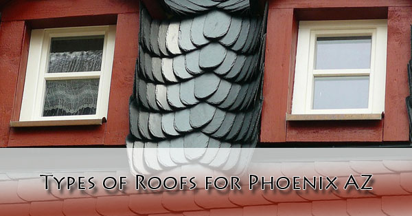 Types of Roofs For Phoenix AZ