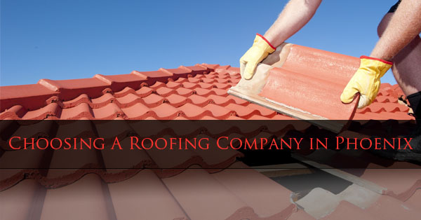Choosing A Roofing Company in Phoenix